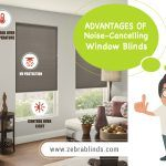 Advantages of Noise-Cancelling Window Blinds
