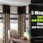 5 Ways To Mix Curtains And Blinds For Elegance And Versatility