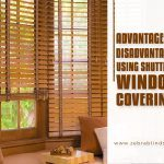 Advantages And Disadvantages of Using Shutters As Window Coverings