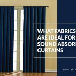 What Fabrics Are Ideal For Sound Absorbing Curtains