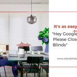 """It's as easy as """"Hey Google, Please Close the Blinds"""""""