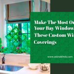Make The Most Out of Your Bay Windows with These Custom Window Coverings