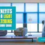 Benefits of a Light Filtering Window Shade