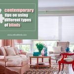 4 Contemporary Tips on Using Different Types of Blinds