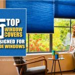 Top 5 Window Covers Designed For Wide Windows