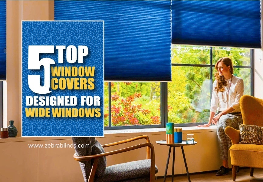 Top 5 Extra Wide Window Blinds Designed For Windows