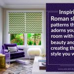 Inspiring Roman Shade Patterns That Adorn Your Room with Beauty And Create The Style You Want