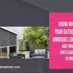 Know What Your Outdoor Windows Love? Add Privacy And Elegance In One Go