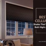 Best Cellular Shades That Work For Both Night And Day