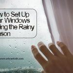 How to Set Up Your Windows During the Rainy Season