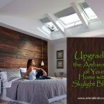 Upgrade The Ambience of Your Home with Skylight Blinds