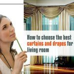 How To Choose The Best Curtains And Drapes For The Living Room