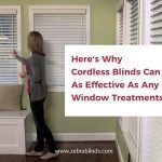 Here's Why Cordless Blinds Can Be As Effective As Any Other Window Treatments