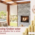 ChoosingGraber Solar Window Shades for a Wise Investment
