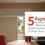 5 Aspects to Keep Note of While Installing Blinds and Shades on Sliding Glass Doors