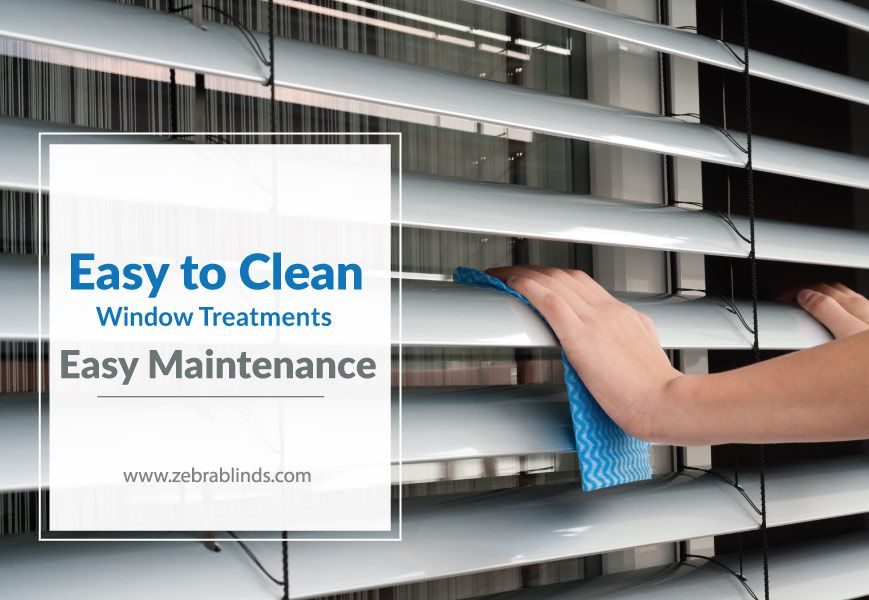Easy To Cleaning Window Treatments
