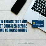 A Few Things That You Must Consider Before Buying Cordless Blinds