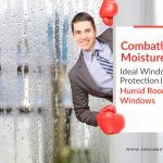 Combating Moisture: Ideal Window Protection Ideas for Humid Rooms and Windows