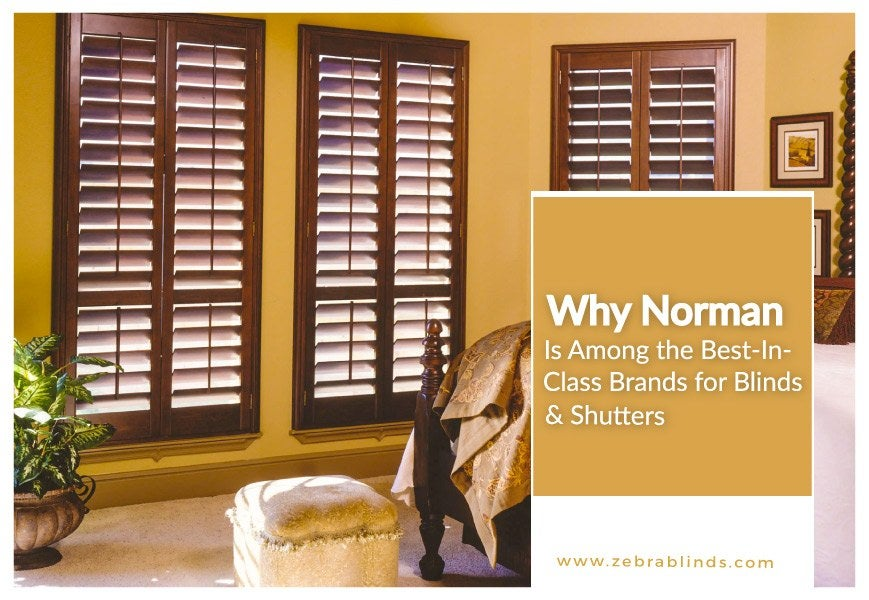 Why Norman Window Fashion Is Among The