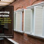 Preserving The Vision: Here's How You Can Set Up Your Windows Without Obstructing Your Outside View
