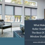 What Makes Roller Shades The Best Of All Window Shades