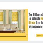 The Different Ways in Which Roman Blinds Can Be Used With Curtains