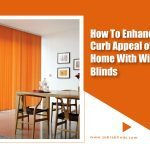 How To Enhance the Curb Appeal of Your Home With Window Blinds