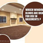 Which Window Blinds Are Ideal for Use in Basements?