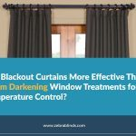 Are Blackout Curtains More Effective Than Room Darkening Window Treatments for Temperature Control?