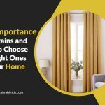 TheImportance of Curtains and How to Choose the Right Ones for Your Home