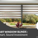Smart Window Blinds: A Smart, Sound Investment