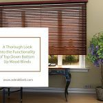 A Thorough Look Into the Functionality of Top Down Bottom Up Wood Blinds