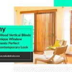 Why Faux Wood Vertical Blinds Are Unique Window Treatments Perfect for a Contemporary Look?