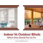 Indoor Vs Outdoor Blinds: Which Ones Should You Go For