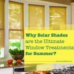 Why Solar Shades are the Ultimate Window Treatments for Summer?