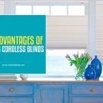Top 10 Advantages of Using Cordless Blinds