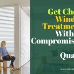Get Cheap Window Treatments Without Compromising on Quality
