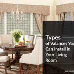 Types of Valances You Can Install in Your Living Room