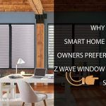 Why Smart Home Owners Prefer Z Wave Window Shades?