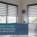 Retail Vs Online- What's The Best Place To Buy Blinds Online?