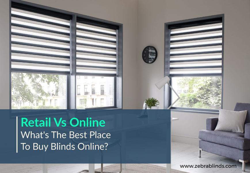 Best Place To Blinds Online Retail Vs Zebrablinds