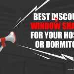 Best Discount Window Shades for Your Hostel or Dormitory