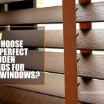 How To Choose the Perfect Wooden Blinds for Bay Windows?
