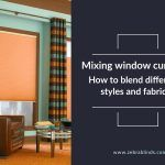 Mixing Window Curtains: How To Blend Different Styles And Fabrics