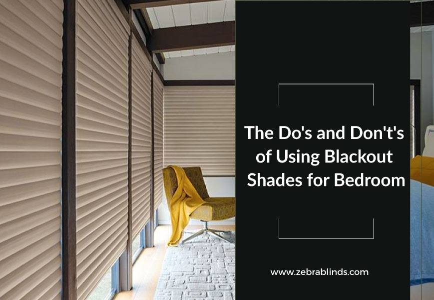 Do's Dont's Of Using Blackout Shades for Bedroom
