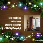 Grab The Best Deals on Designer Window Dressings This Christmas