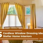5 Cordless Window Dressing Ideas for Stellar Home Interiors