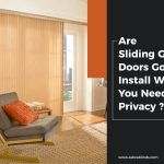 Are Sliding Glass Doors Good to Install When You Need Privacy?