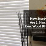 How Sturdy Are Faux Wood Window Blinds?