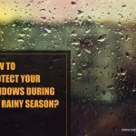 How to Protect Your Windows during the Rainy Season
